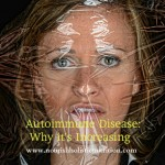 Autoimmune disease; why it's increasing